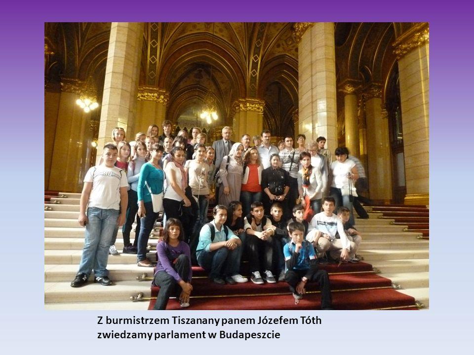 Z burmistrzem Tiszanany panem Józefem Tóth zwiedzamy parlament w Budapeszcie
