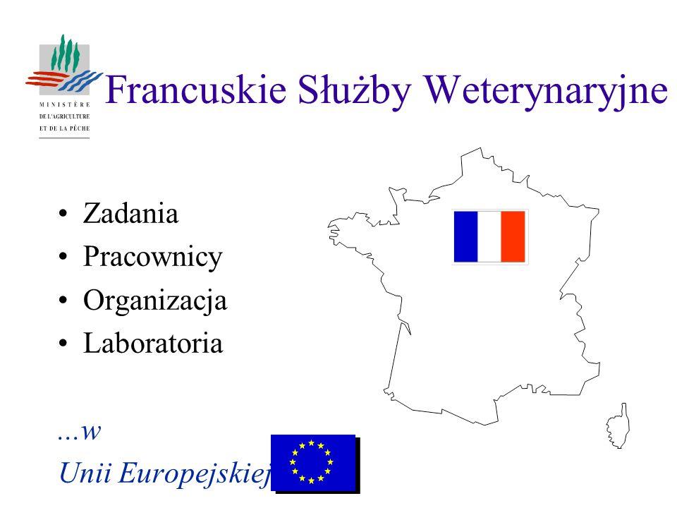 Francuskie Służby Weterynaryjne Zadania Pracownicy Organizacja Laboratoria...w Unii Europejskiej