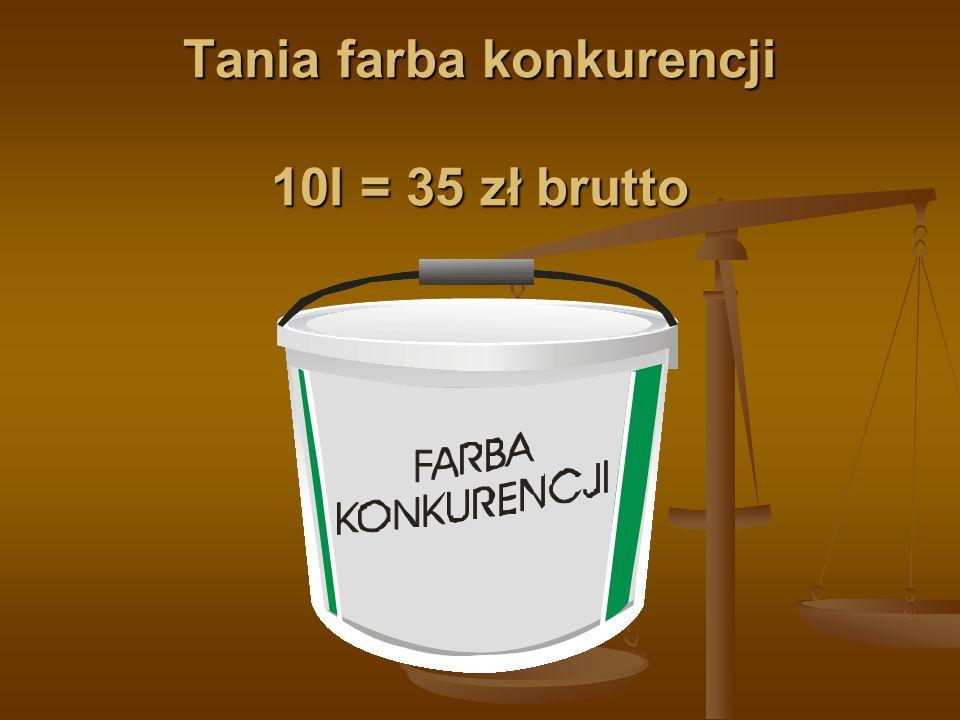 Tania farba konkurencji 10l = 35 zł brutto