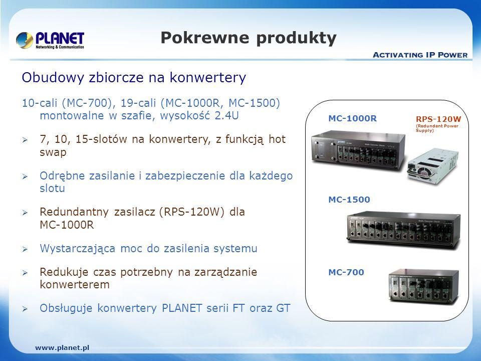 www.planet.pl Obudowy zbiorcze na konwertery 10-cali (MC-700), 19-cali (MC-1000R, MC-1500) montowalne w szafie, wysokość 2.4U 7, 10, 15-slotów na konwertery, z funkcją hot swap Odrębne zasilanie i zabezpieczenie dla każdego slotu Redundantny zasilacz (RPS-120W) dla MC-1000R Wystarczająca moc do zasilenia systemu Redukuje czas potrzebny na zarządzanie konwerterem Obsługuje konwertery PLANET serii FT oraz GT MC-1500 MC-700 RPS-120W (Redundant Power Supply) MC-1000R Pokrewne produkty