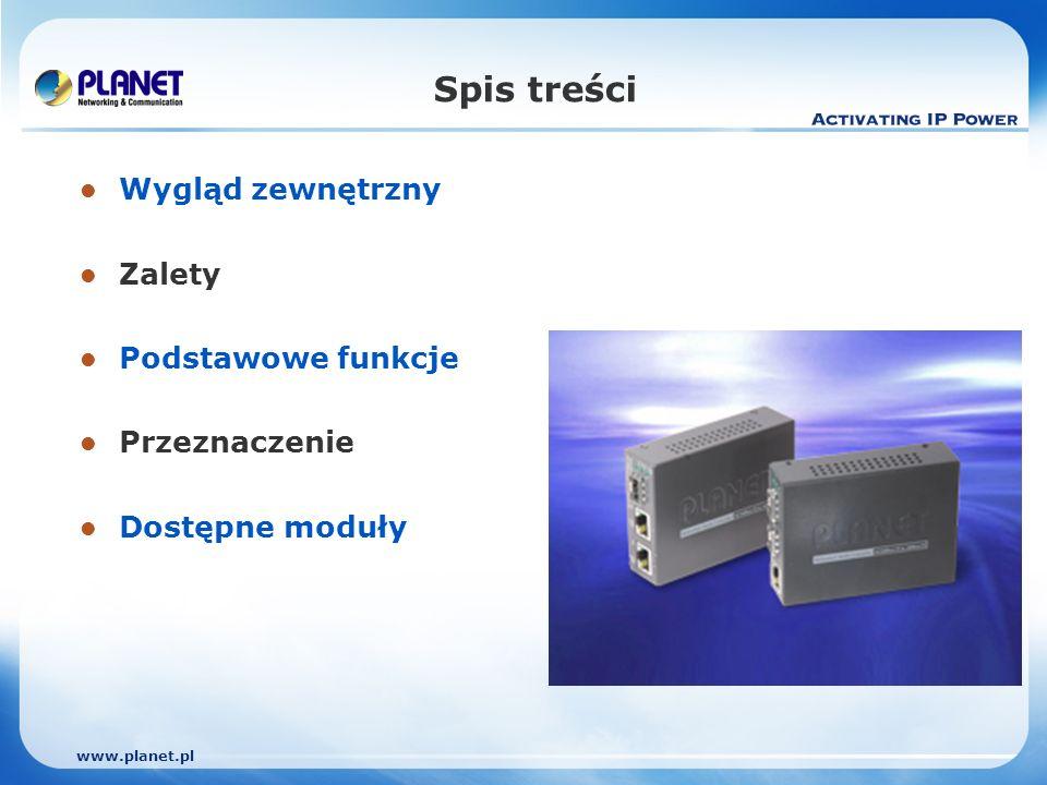 www.planet.pl Spis treści Wygląd zewnętrzny Zalety Podstawowe funkcje Przeznaczenie Dostępne moduły