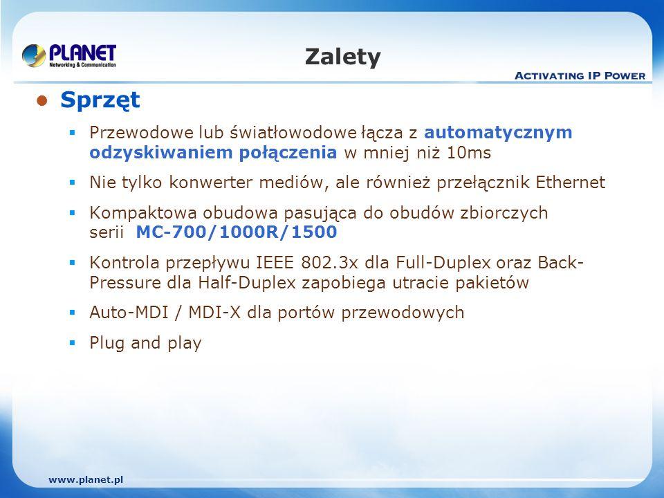 www.planet.pl Zalety Sprzęt Przewodowe lub światłowodowe łącza z automatycznym odzyskiwaniem połączenia w mniej niż 10ms Nie tylko konwerter mediów, ale również przełącznik Ethernet Kompaktowa obudowa pasująca do obudów zbiorczych serii MC-700/1000R/1500 Kontrola przepływu IEEE 802.3x dla Full-Duplex oraz Back- Pressure dla Half-Duplex zapobiega utracie pakietów Auto-MDI / MDI-X dla portów przewodowych Plug and play