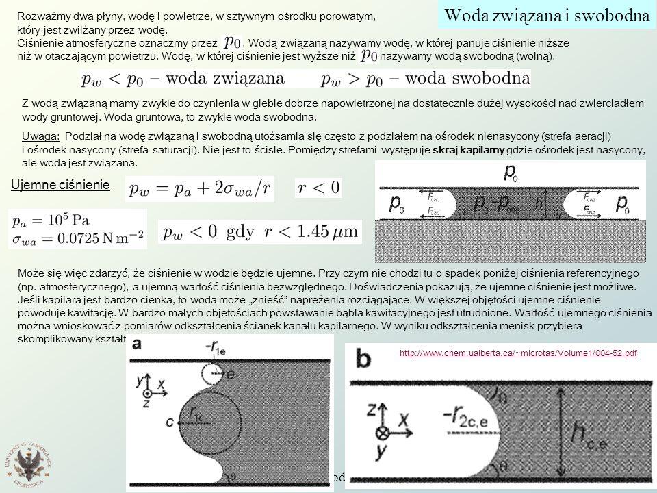 Wstęp do Fizyki Środowiska W11 5 Wysokość hydrauliczna, bilans masy W związku z problemem ujemnych ciśnień w definicji potencjału zastępujemy ciśnienie przez potencjał matrycowy, który jest ujemny dla płynu związanego, a dodatni dla swobodnego.