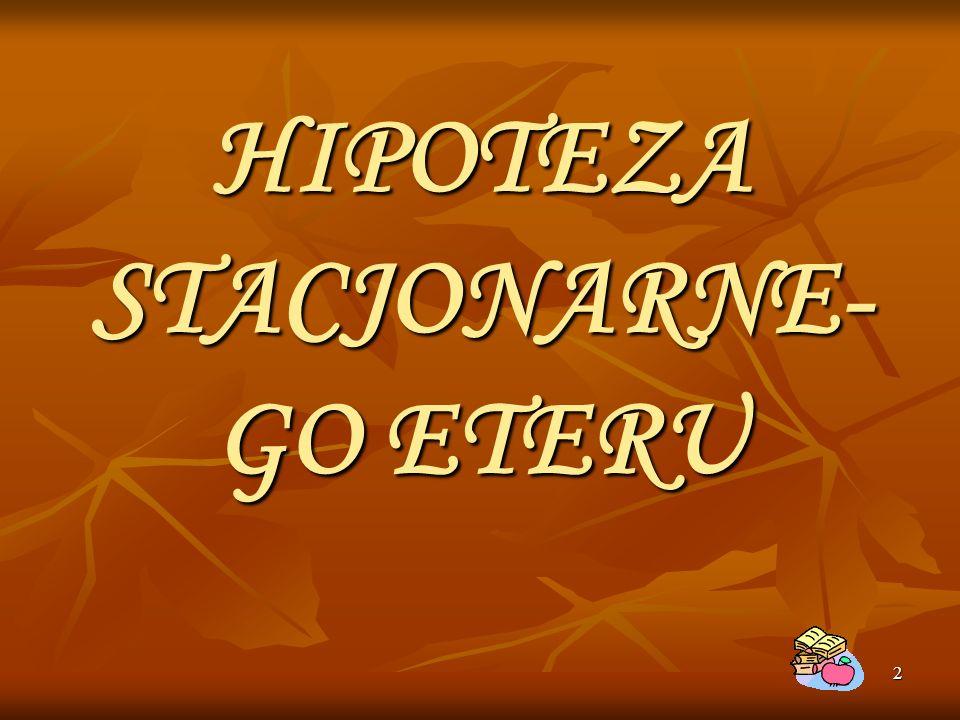 2 HIPOTEZA STACJONARNE- GO ETERU