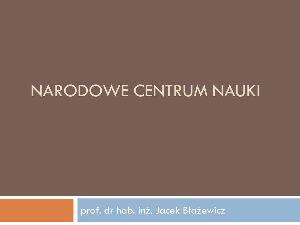 NARODOWE CENTRUM NAUKI prof. dr hab. inż. Jacek Błażewicz