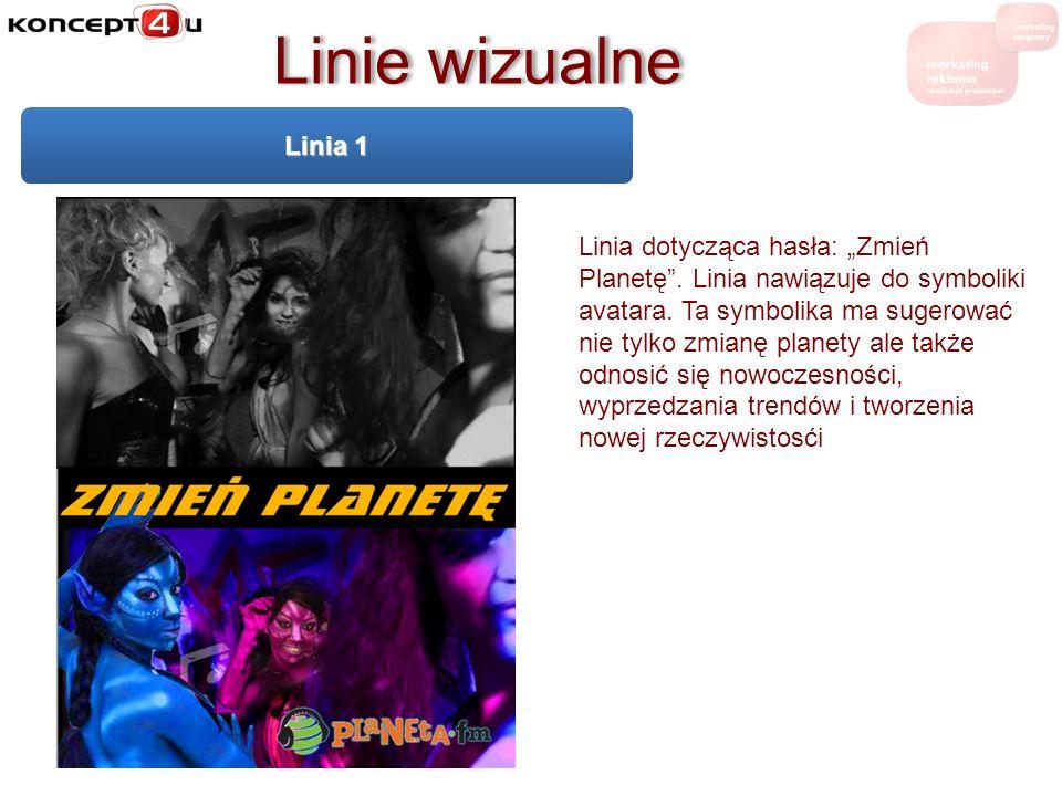 Linie wizualne Linia 1 Linia dotycząca hasła: Zmień Planetę. Linia nawiązuje do symboliki avatara. Ta symbolika ma sugerować nie tylko zmianę planety