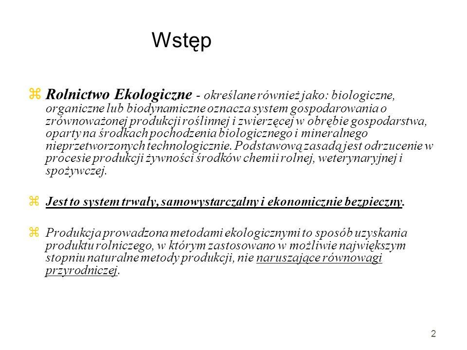 3 Nad jakością produktów ekologicznych w Polsce czuwa system kontroli.