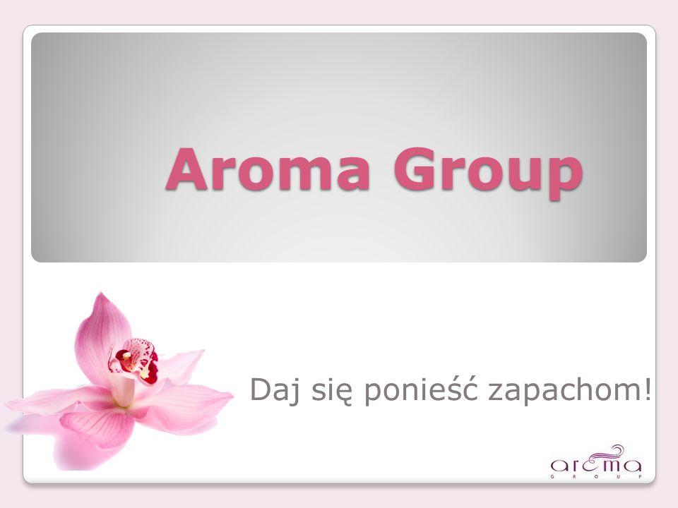 Aroma Group Daj się ponieść zapachom!