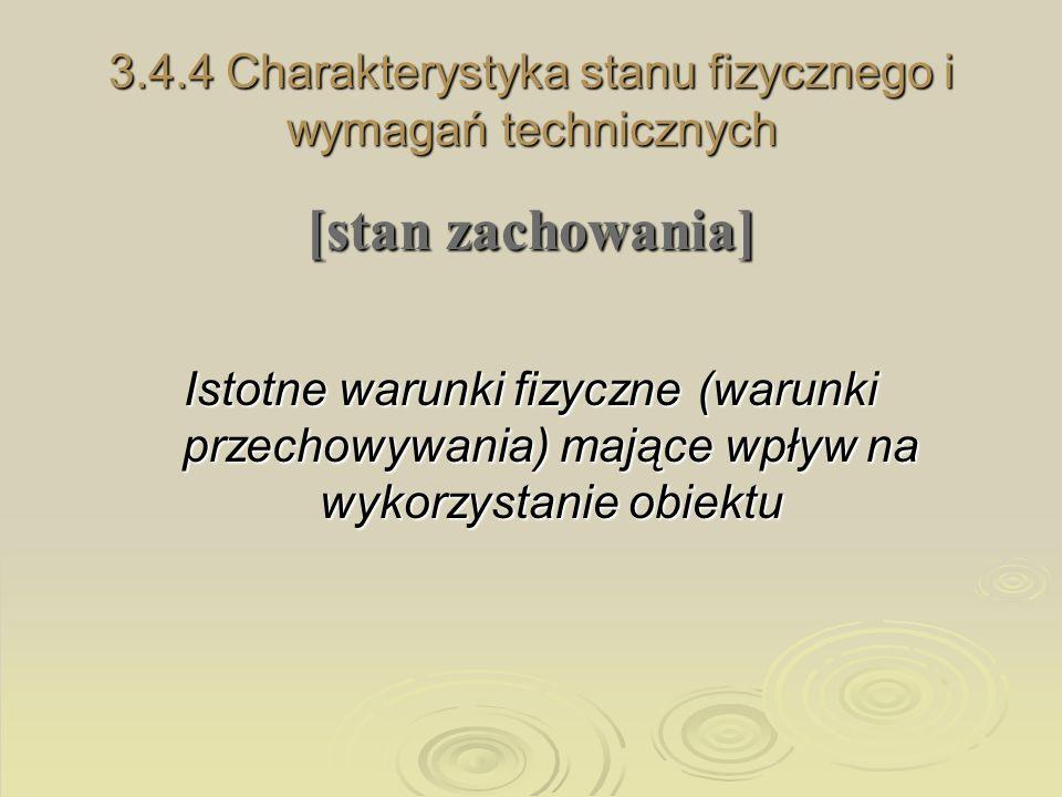 3.4.4 Charakterystyka stanu fizycznego i wymagań technicznych [stan zachowania] Istotne warunki fizyczne (warunki przechowywania) mające wpływ na wyko