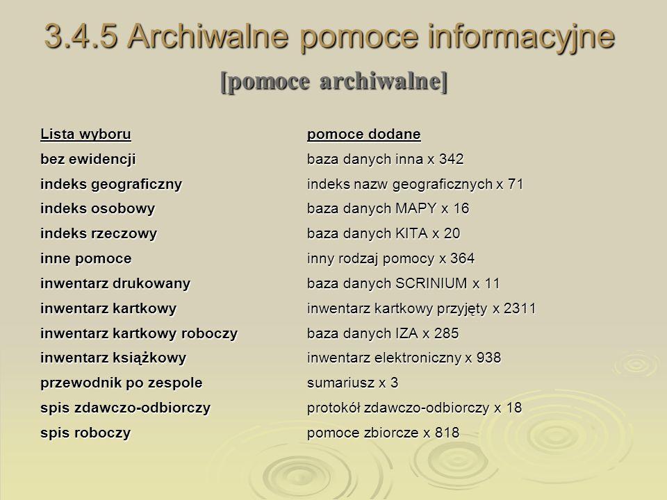 3.4.5 Archiwalne pomoce informacyjne [pomoce archiwalne] Lista wyborupomoce dodane bez ewidencjibaza danych inna x 342 indeks geograficzny indeks nazw