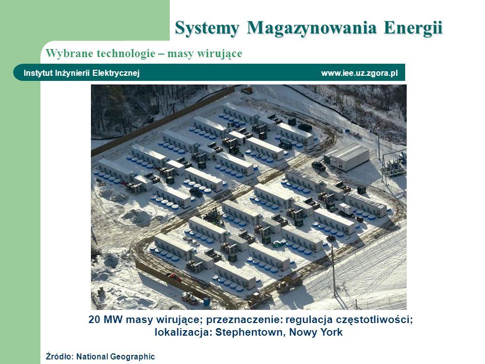 20 MW masy wirujące; przeznaczenie: regulacja częstotliwości; lokalizacja: Stephentown, Nowy York Instytut Inżynierii Elektrycznej www.iee.uz.zgora.pl