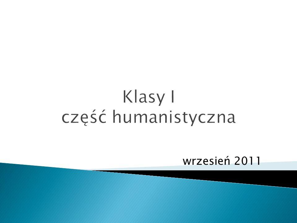 Klasy I część humanistyczna wrzesień 2011