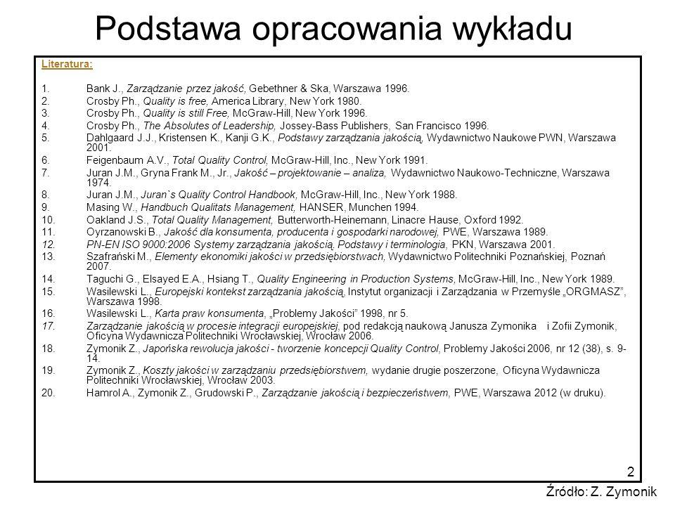 2 Literatura: 1.Bank J., Zarządzanie przez jakość, Gebethner & Ska, Warszawa 1996. 2.Crosby Ph., Quality is free, America Library, New York 1980. 3.Cr
