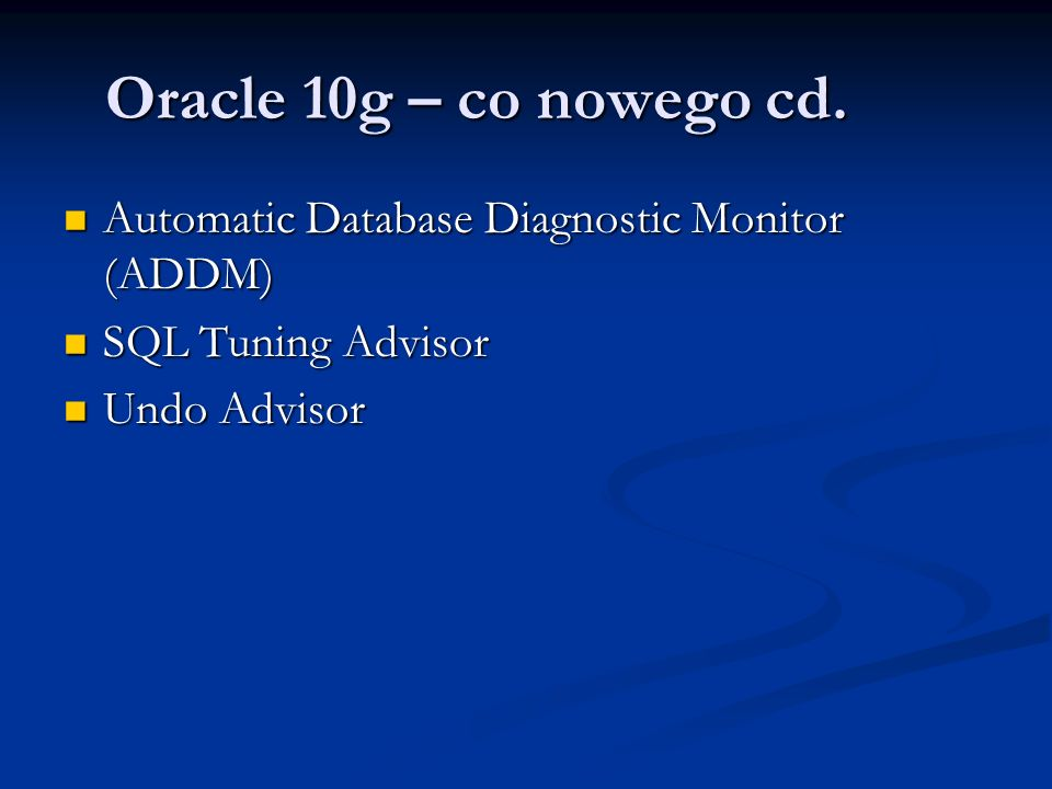 Oracle 10g – co nowego cd.