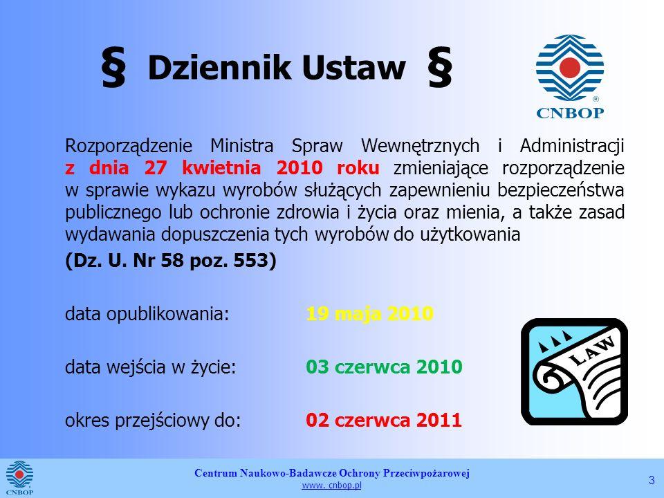 Centrum Naukowo-Badawcze Ochrony Przeciwpożarowej www. cnbop.pl 3 § Dziennik Ustaw § Rozporządzenie Ministra Spraw Wewnętrznych i Administracji z dnia