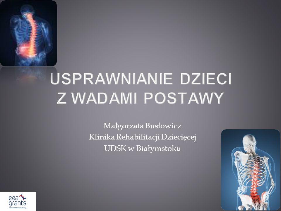 Małgorzata Busłowicz Klinika Rehabilitacji Dziecięcej UDSK w Białymstoku