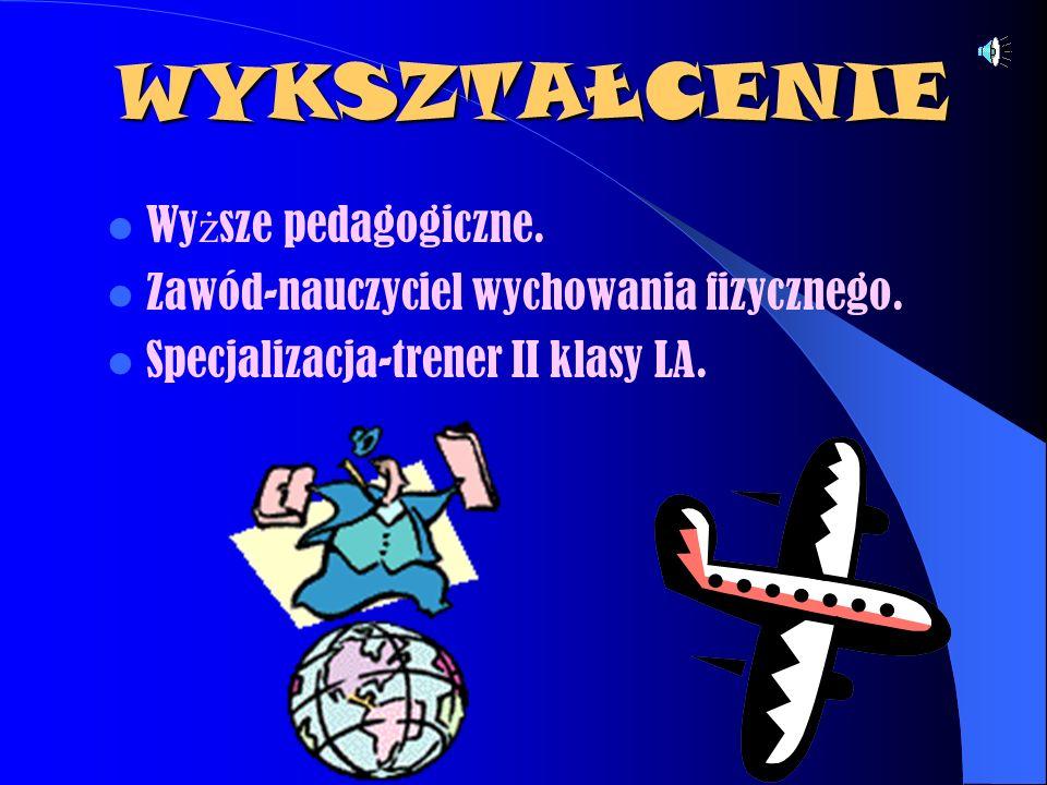EDUKACJA Szkoła Podstawowa nr 4 1975-1983r. Technikum Mechaniczne 1983-1988r. Studium Nauczycielskie 1989-1991r. Uniwersytet Szczeci ń ski 1992-1995r.