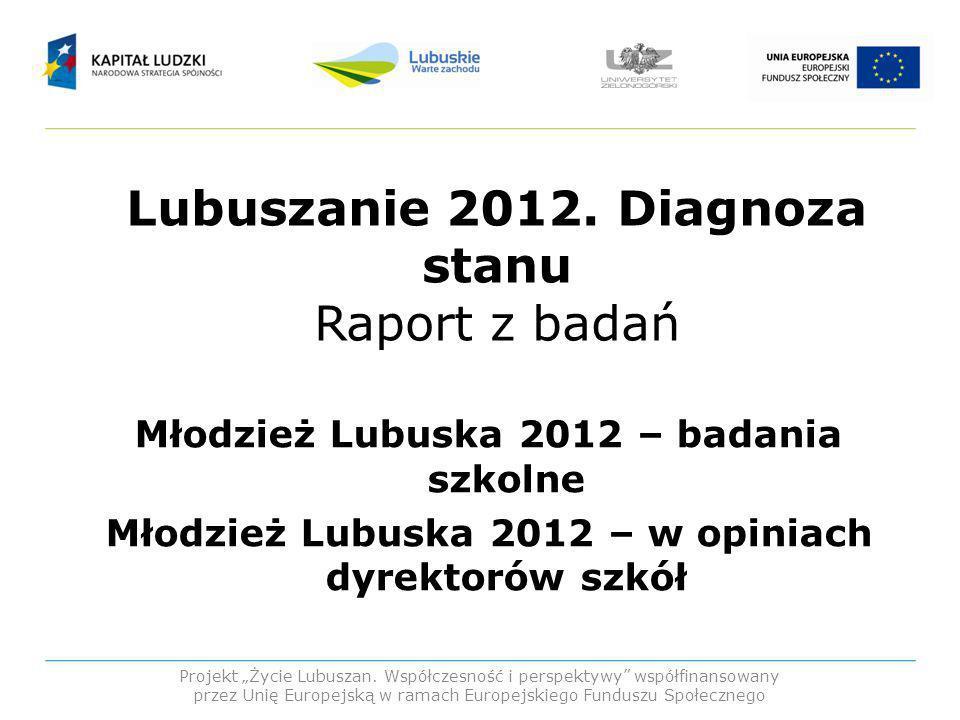 Cel badań: Poznanie zagrożenia marginalizacją i wykluczeniem z perspektywy: Projekt Życie Lubuszan.