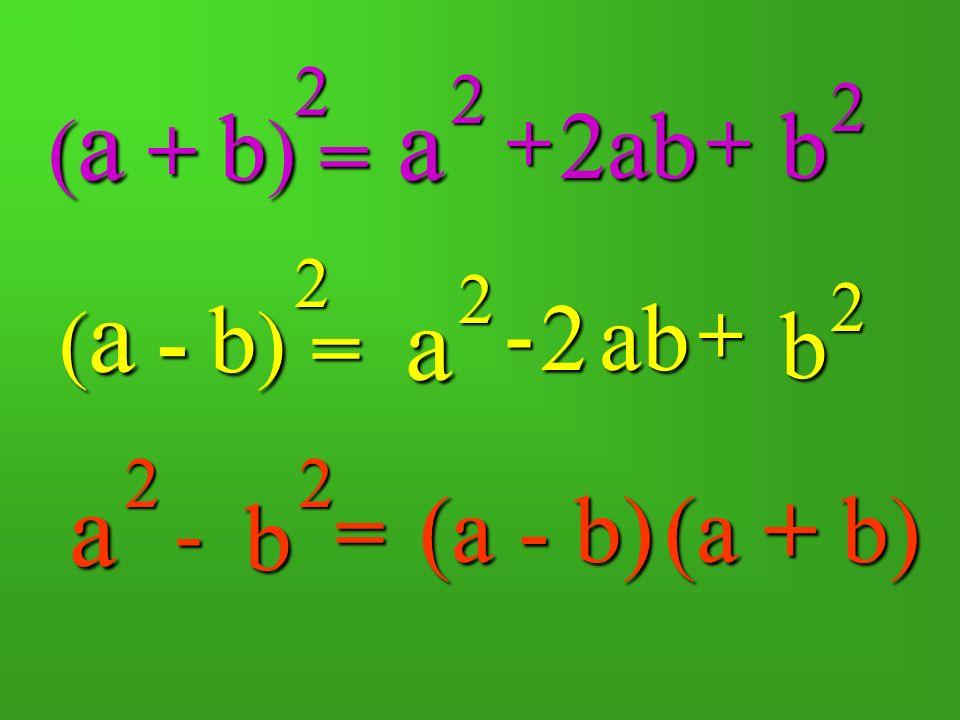 = ++ 2ab ( a + b ) 2a 2 b 2 = -+ ab2 ( a - b ) 2a 2 b 2 a2b2-= (a + b)