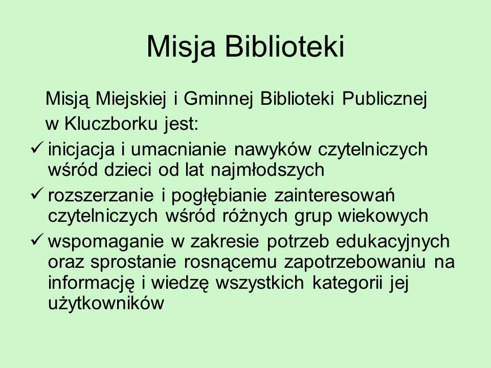 Misja Biblioteki Misją Miejskiej i Gminnej Biblioteki Publicznej w Kluczborku jest: inicjacja i umacnianie nawyków czytelniczych wśród dzieci od lat n