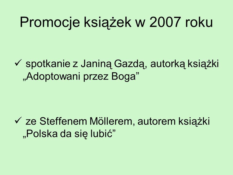 Promocje książek w 2007 roku spotkanie z Janiną Gazdą, autorką książki Adoptowani przez Boga ze Steffenem Möllerem, autorem książki Polska da się lubi