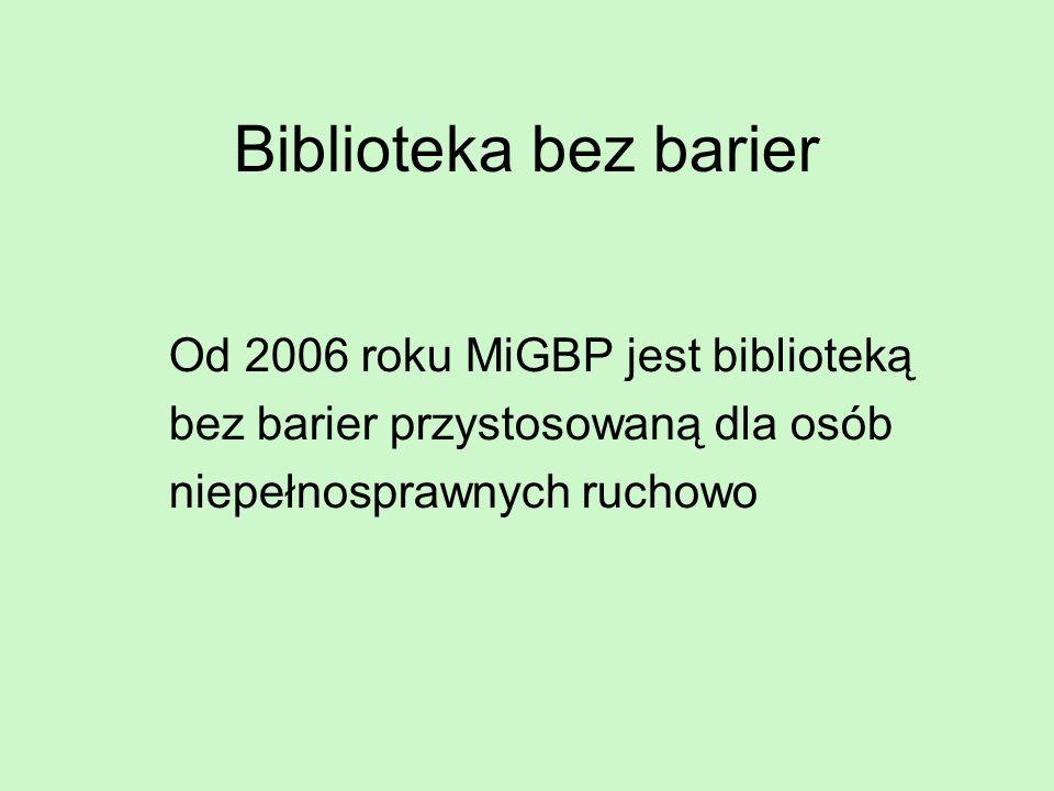 Biblioteka bez barier Od 2006 roku MiGBP jest biblioteką bez barier przystosowaną dla osób niepełnosprawnych ruchowo