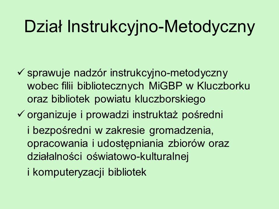 Dział Instrukcyjno-Metodyczny sprawuje nadzór instrukcyjno-metodyczny wobec filii bibliotecznych MiGBP w Kluczborku oraz bibliotek powiatu kluczborski