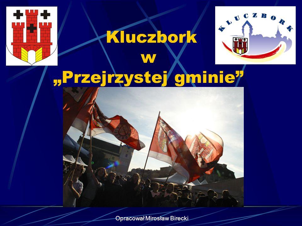 Opracował Mirosław Birecki Kluczbork w Przejrzystej gminie