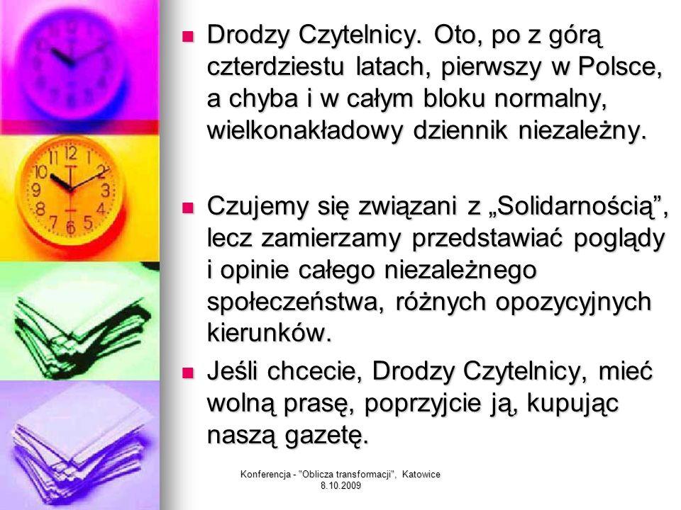 Drodzy Czytelnicy. Oto, po z górą czterdziestu latach, pierwszy w Polsce, a chyba i w całym bloku normalny, wielkonakładowy dziennik niezależny. Drodz