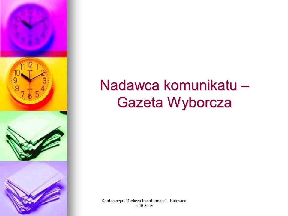 Konferencja - Oblicza transformacji , Katowice 8.10.2009 8.05.1989