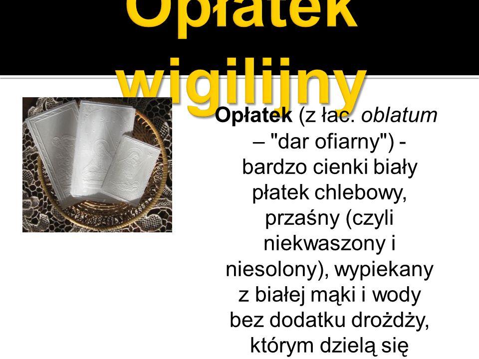 Opłatek (z łac. oblatum –