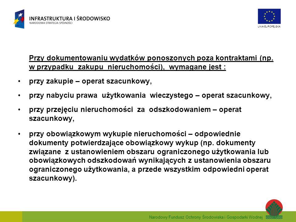 Narodowy Fundusz Ochrony Środowiska i Gospodarki Wodnej UNIA EUROPEJSKA Przy dokumentowaniu wydatków ponoszonych poza kontraktami (np. w przypadku zak