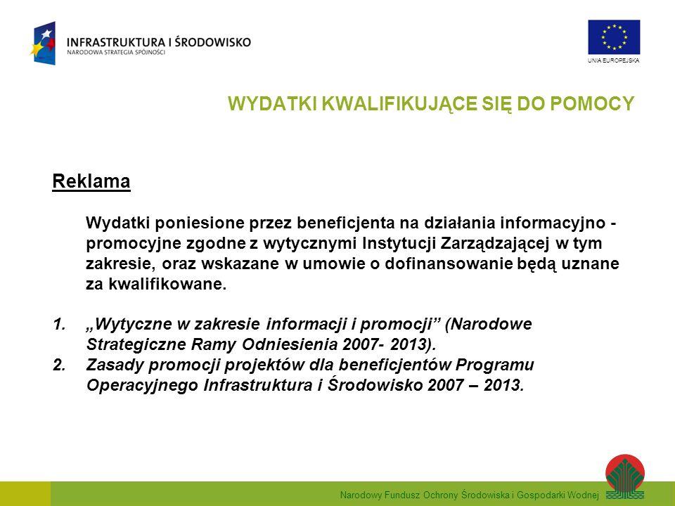 Narodowy Fundusz Ochrony Środowiska i Gospodarki Wodnej UNIA EUROPEJSKA Reklama Wydatki poniesione przez beneficjenta na działania informacyjno - prom