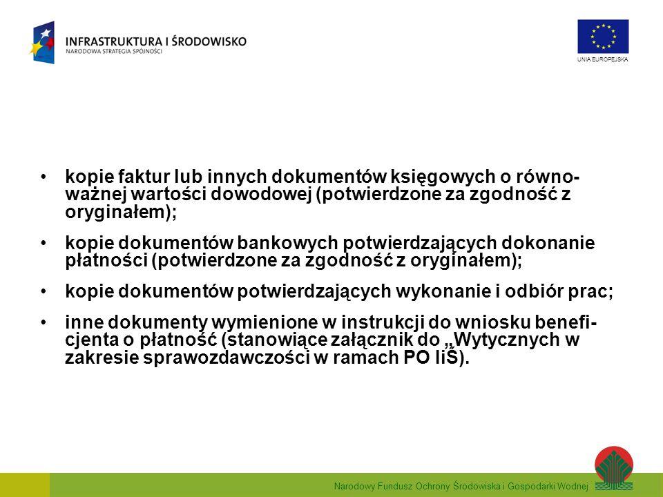Narodowy Fundusz Ochrony Środowiska i Gospodarki Wodnej UNIA EUROPEJSKA kopie faktur lub innych dokumentów księgowych o równo- ważnej wartości dowodow