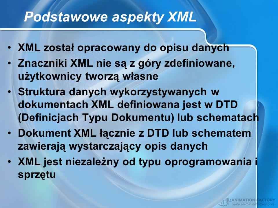 XML został opracowany do opisu danych Znaczniki XML nie są z góry zdefiniowane, użytkownicy tworzą własne Struktura danych wykorzystywanych w dokument