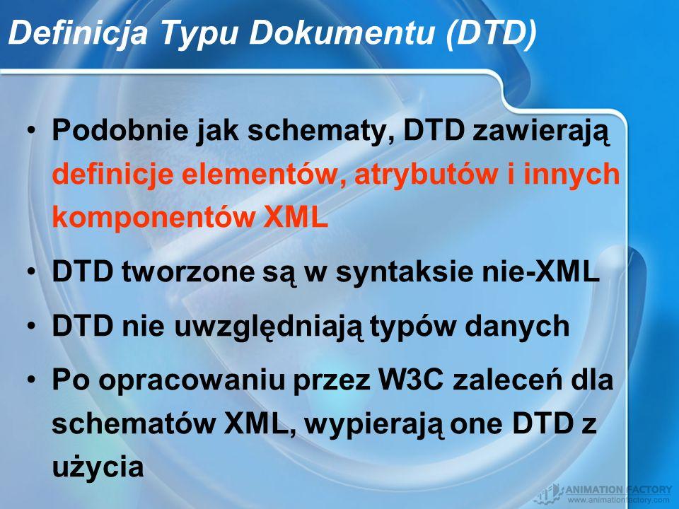 Definicja Typu Dokumentu (DTD) Podobnie jak schematy, DTD zawierają definicje elementów, atrybutów i innych komponentów XML DTD tworzone są w syntaksi
