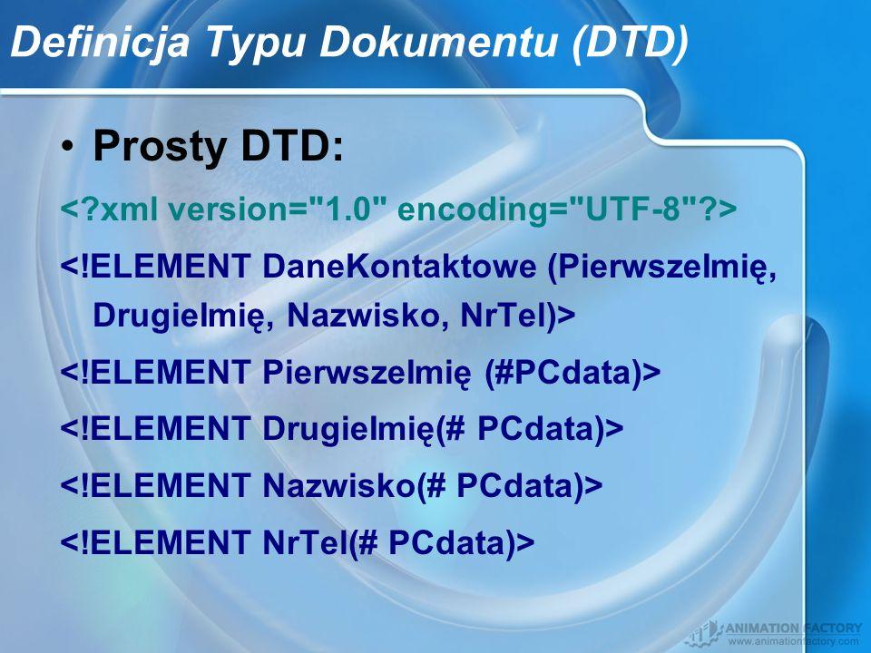 Definicja Typu Dokumentu (DTD) Prosty DTD: