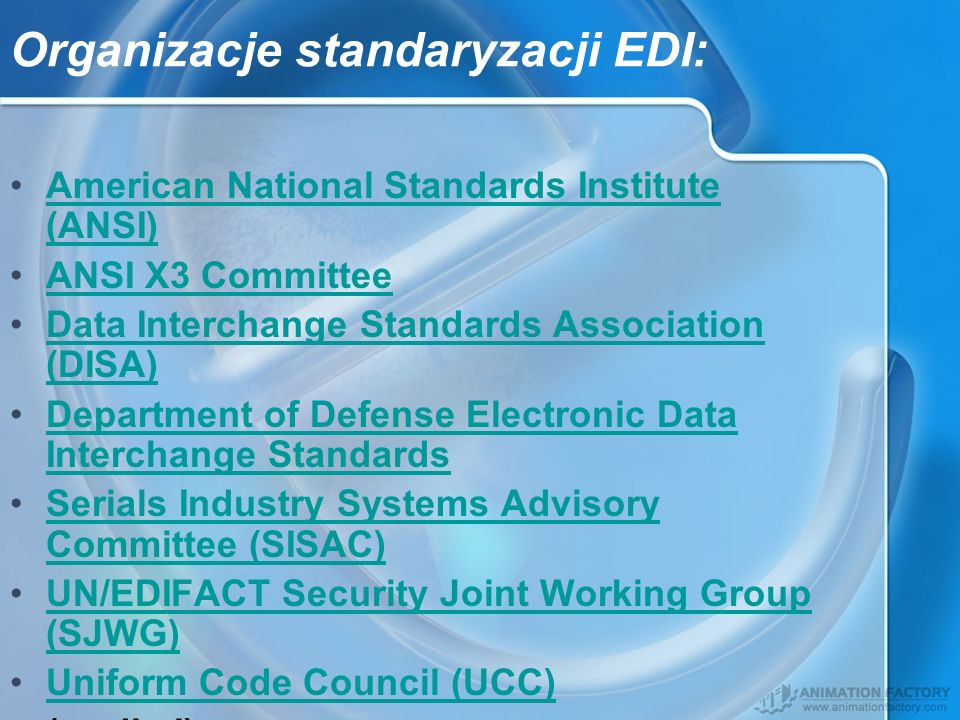 Organizacje standaryzacji EDI: American National Standards Institute (ANSI)American National Standards Institute (ANSI) ANSI X3 Committee Data Interch