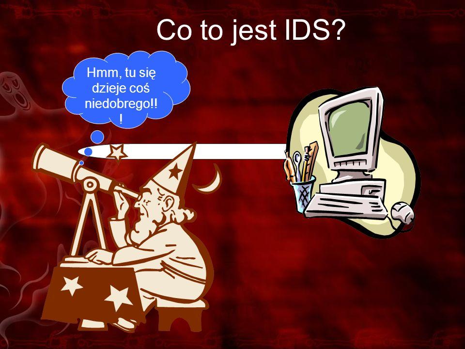 Co to jest IDS? Hmm, tu się dzieje coś niedobrego!! !