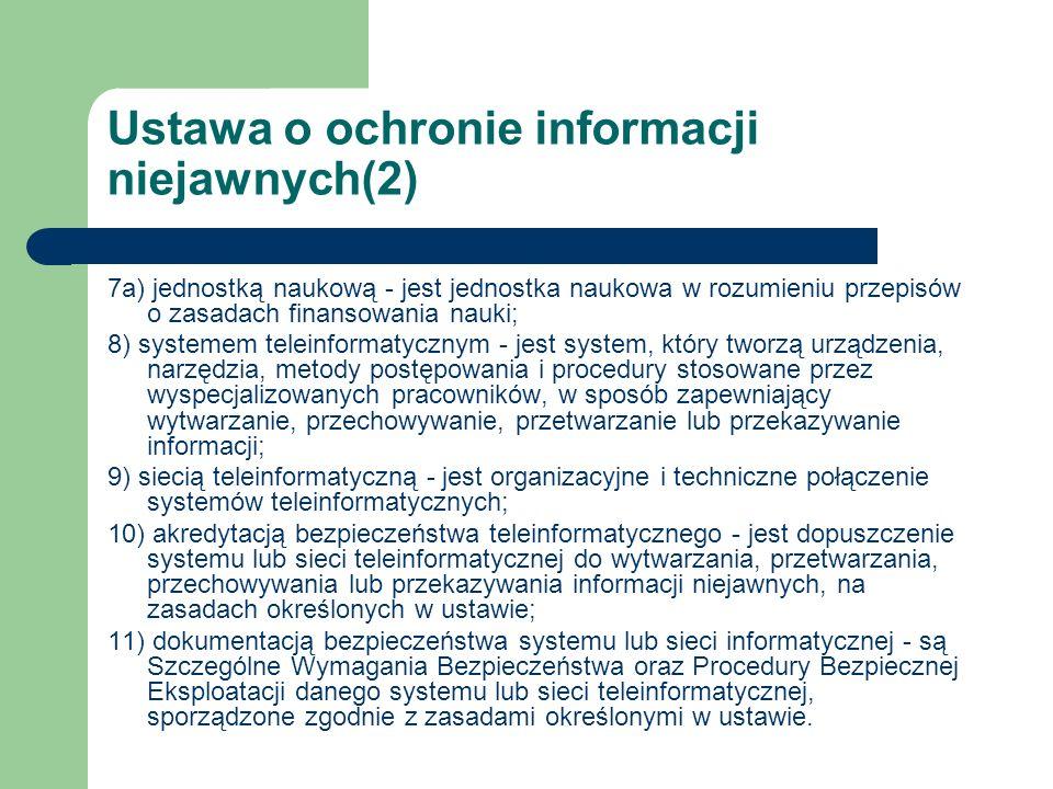 Ustawa o ochronie informacji niejawnych(2) 7a) jednostką naukową - jest jednostka naukowa w rozumieniu przepisów o zasadach finansowania nauki; 8) sys