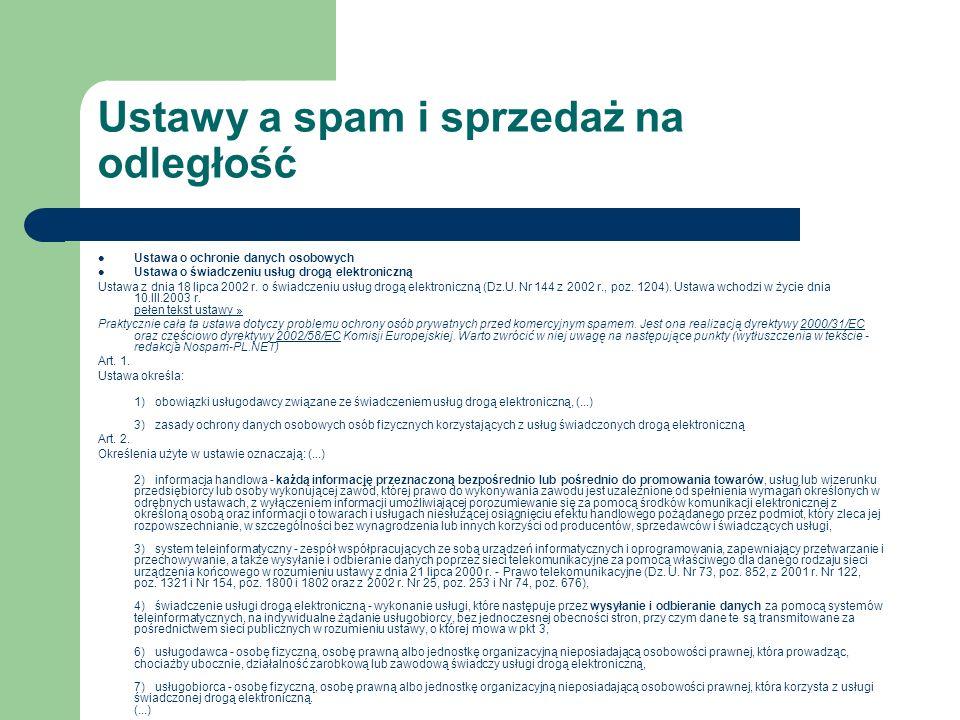 Ustawy a spam i sprzedaż na odległość Ustawa o ochronie danych osobowych Ustawa o świadczeniu usług drogą elektroniczną Ustawa z dnia 18 lipca 2002 r.