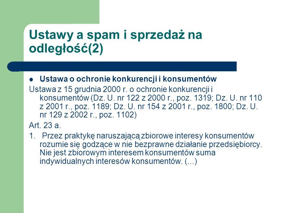 Ustawy a spam i sprzedaż na odległość(2) Ustawa o ochronie konkurencji i konsumentów Ustawa z 15 grudnia 2000 r. o ochronie konkurencji i konsumentów