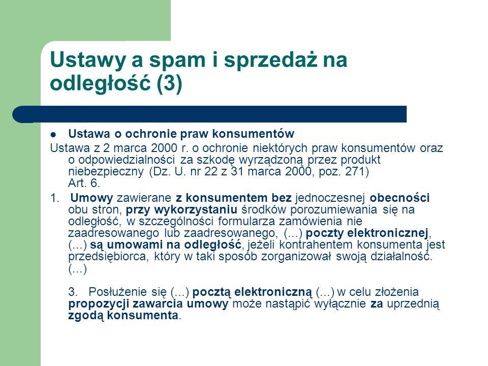Ustawy a spam i sprzedaż na odległość (3) Ustawa o ochronie praw konsumentów Ustawa z 2 marca 2000 r. o ochronie niektórych praw konsumentów oraz o od