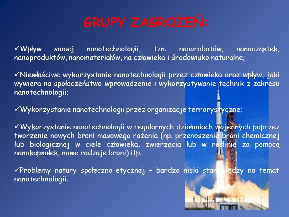 Wpływ samej nanotechnologii, tzn. nanorobotów, nanocząstek, nanoproduktów, nanomateriałów, na człowieka i środowisko naturalne; Niewłaściwe wykorzysta