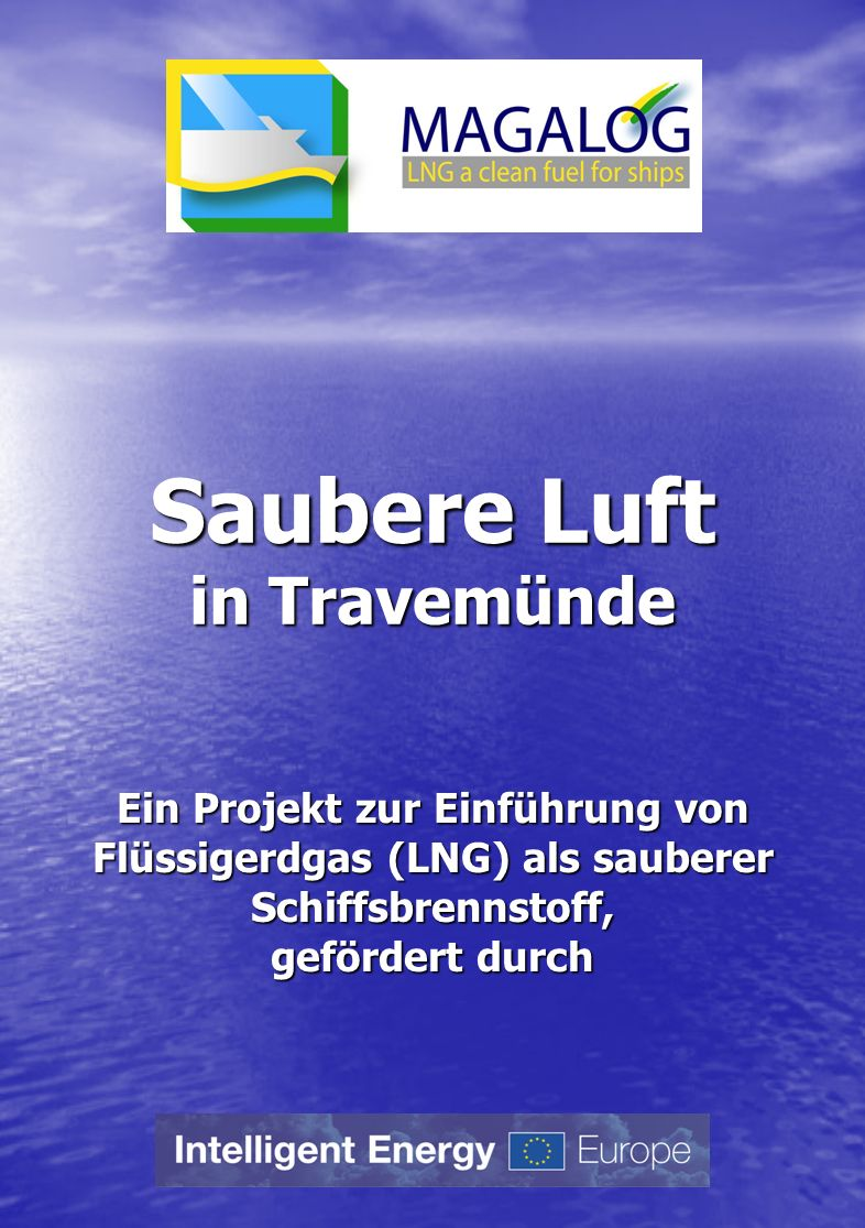 Saubere Luft in Travemünde Ein Projekt zur Einführung von Flüssigerdgas (LNG) als sauberer Schiffsbrennstoff, gefördert durch
