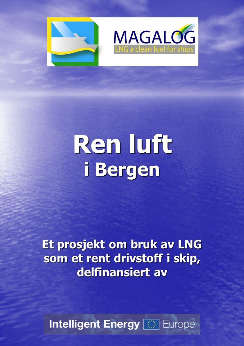 Ren luft i Bergen Et prosjekt om bruk av LNG som et rent drivstoff i skip, delfinansiert av