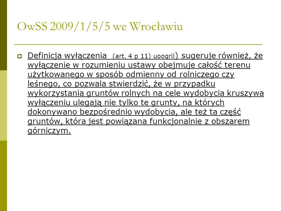 OwSS 2009/1/5/5 we Wrocławiu Definicja wyłączenia (art. 4 p 11) uoogril ) sugeruje również, że wyłączenie w rozumieniu ustawy obejmuje całość terenu u