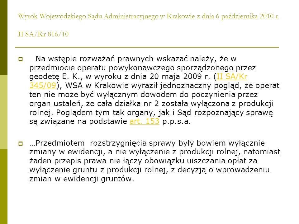 Wyrok Wojewódzkiego Sądu Administracyjnego w Krakowie z dnia 6 października 2010 r. II SA/Kr 816/10 …Na wstępie rozważań prawnych wskazać należy, że w