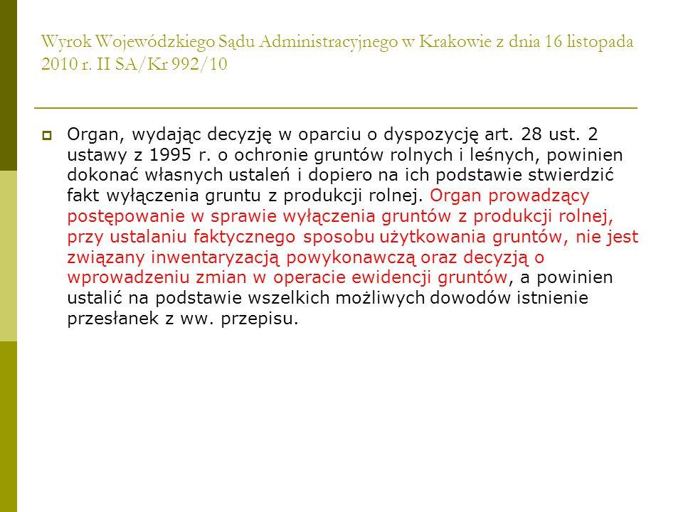 Wyrok Wojewódzkiego Sądu Administracyjnego w Krakowie z dnia 16 listopada 2010 r. II SA/Kr 992/10 Organ, wydając decyzję w oparciu o dyspozycję art. 2