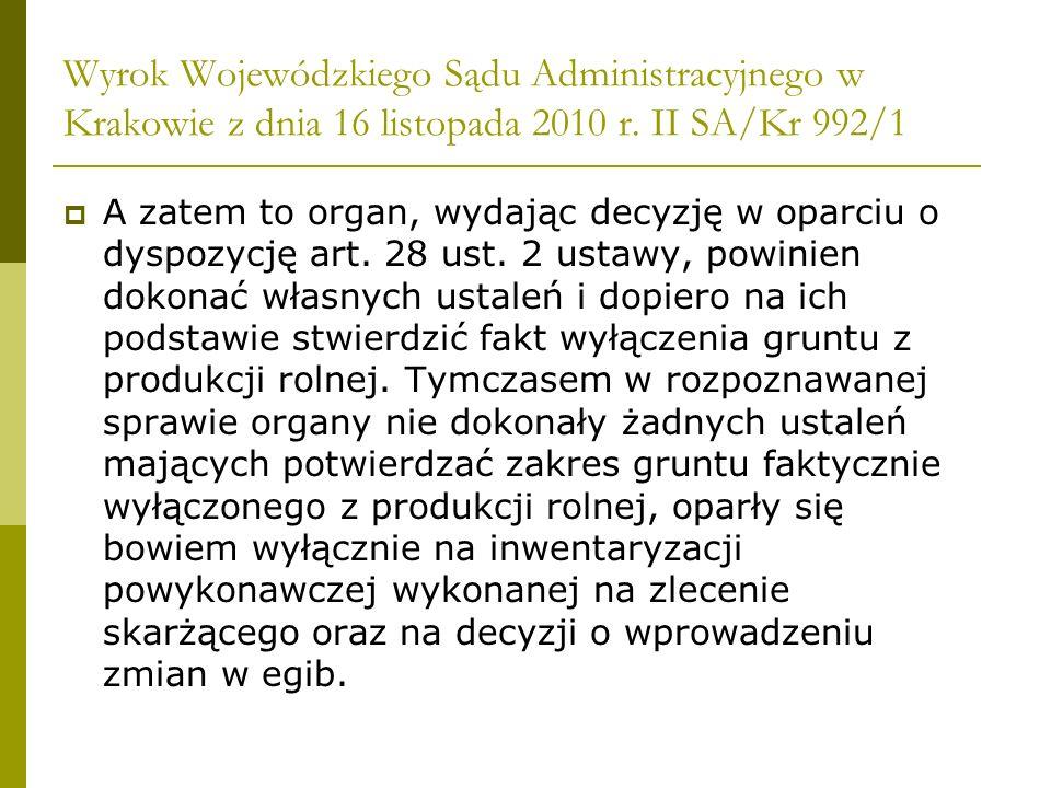 Wyrok Wojewódzkiego Sądu Administracyjnego w Krakowie z dnia 16 listopada 2010 r. II SA/Kr 992/1 A zatem to organ, wydając decyzję w oparciu o dyspozy